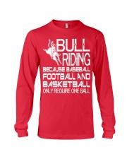 Bull Riding Because Baseball Football Basketball Long Sleeve Tee tile