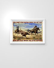 Don't Stop Roping When You Get Old Team Roping 24x16 Poster poster-landscape-24x16-lifestyle-02