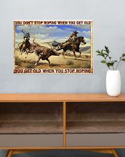 Don't Stop Roping When You Get Old Team Roping 24x16 Poster poster-landscape-24x16-lifestyle-25