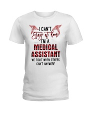 I Can't Stay At Home I'm A Medical Assistant shirt Ladies T-Shirt front
