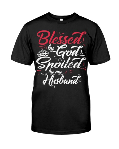 BLESSED BY GOD SPOILED BY MY HUSBAND T-SHIRTS