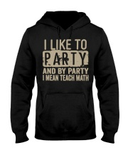 Math I Like to party Hooded Sweatshirt front