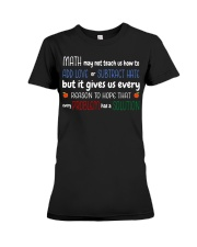 Math may not teach us how to Premium Fit Ladies Tee thumbnail