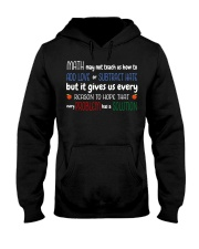 Math may not teach us how to Hooded Sweatshirt front