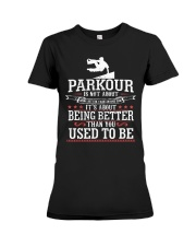 Parkour Is Not About Being Better Than Anyone Shir Premium Fit Ladies Tee thumbnail