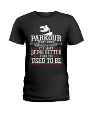 Parkour Is Not About Being Better Than Anyone Shir Ladies T-Shirt thumbnail