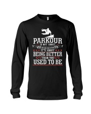 Parkour Is Not About Being Better Than Anyone Shir Long Sleeve Tee thumbnail