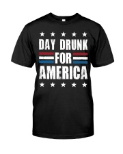 Independence Day Day Drunk For America Shirt Classic T-Shirt front