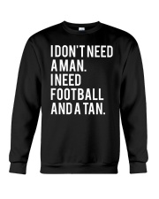 I Don't Need A Man I Need Football And A Tan Shirt Crewneck Sweatshirt thumbnail