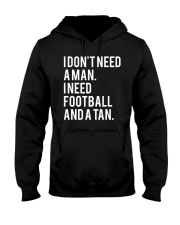 I Don't Need A Man I Need Football And A Tan Shirt Hooded Sweatshirt thumbnail