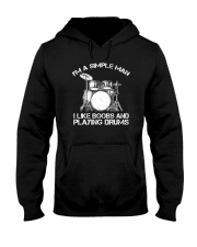 I'm A Simple Man I Like Boobs And Playing Drums Hooded Sweatshirt thumbnail