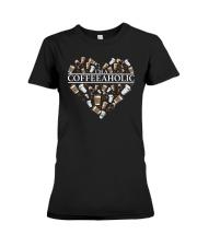 Im A Coffeeaholic Coffee Shirt Premium Fit Ladies Tee thumbnail