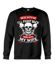 Mess With Me I'll Fight Back Mess With My Wife Shi Crewneck Sweatshirt thumbnail