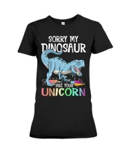 Sorry My Dinosaur Ate Your Unicorn T-Rex Shirt Premium Fit Ladies Tee thumbnail