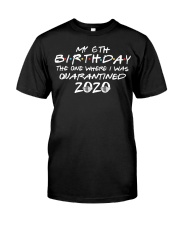 Quarantine Birthday 6th Classic T-Shirt front