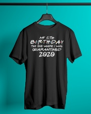 Quarantine Birthday 6th Classic T-Shirt lifestyle-mens-crewneck-front-3