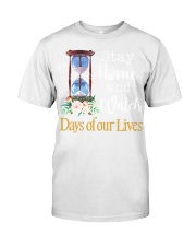 Stay home and watch day of our lives shirt Classic T-Shirt front