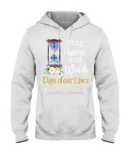 Stay home and watch day of our lives shirt Hooded Sweatshirt thumbnail