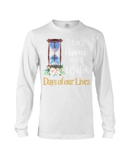 Stay home and watch day of our lives shirt Long Sleeve Tee thumbnail