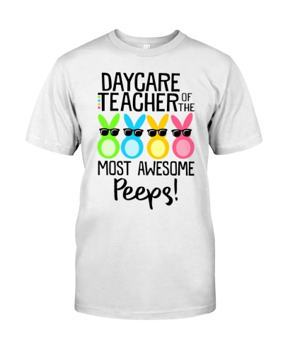 Daycare Teacher Of The Most Awesome Peeps