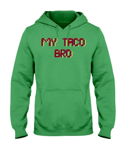 My taco bro