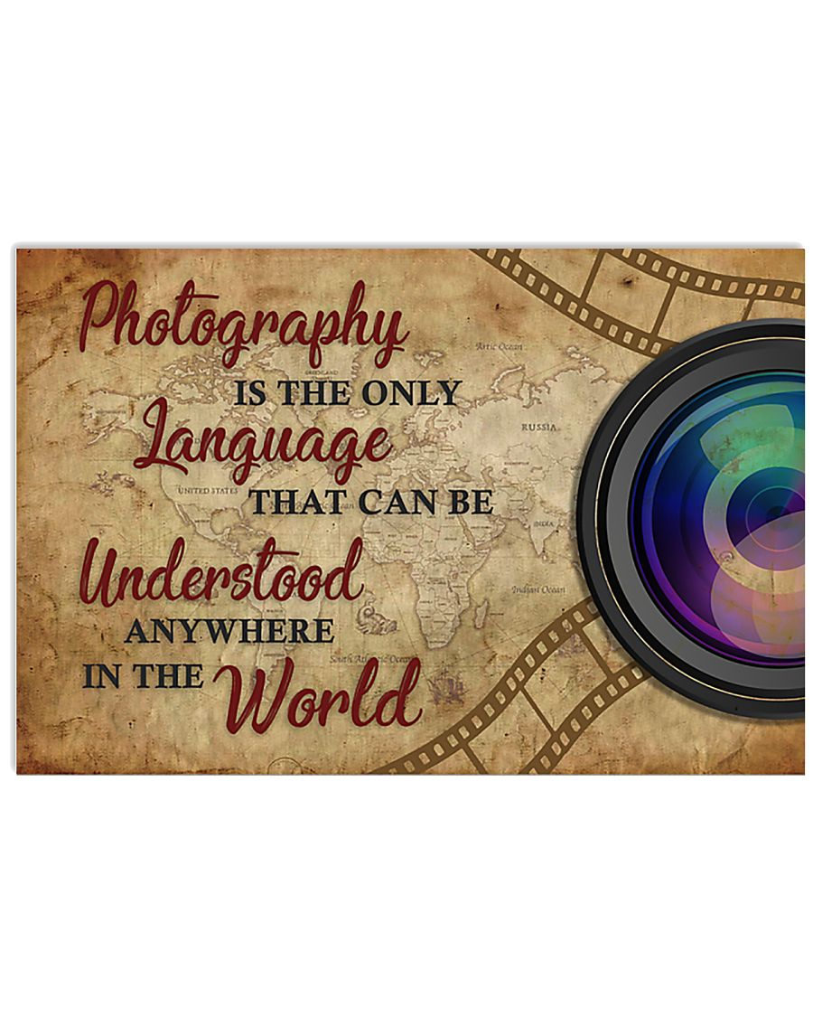 Photography Is The Only Language 17x11 Poster