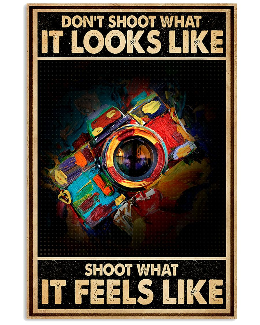 Shoot What It Feels Like Camera 16x24 Poster