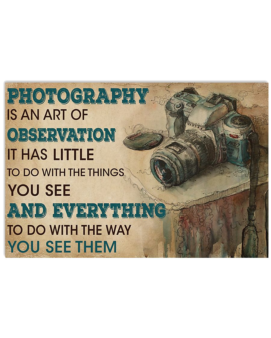 Photography Is An Art 17x11 Poster