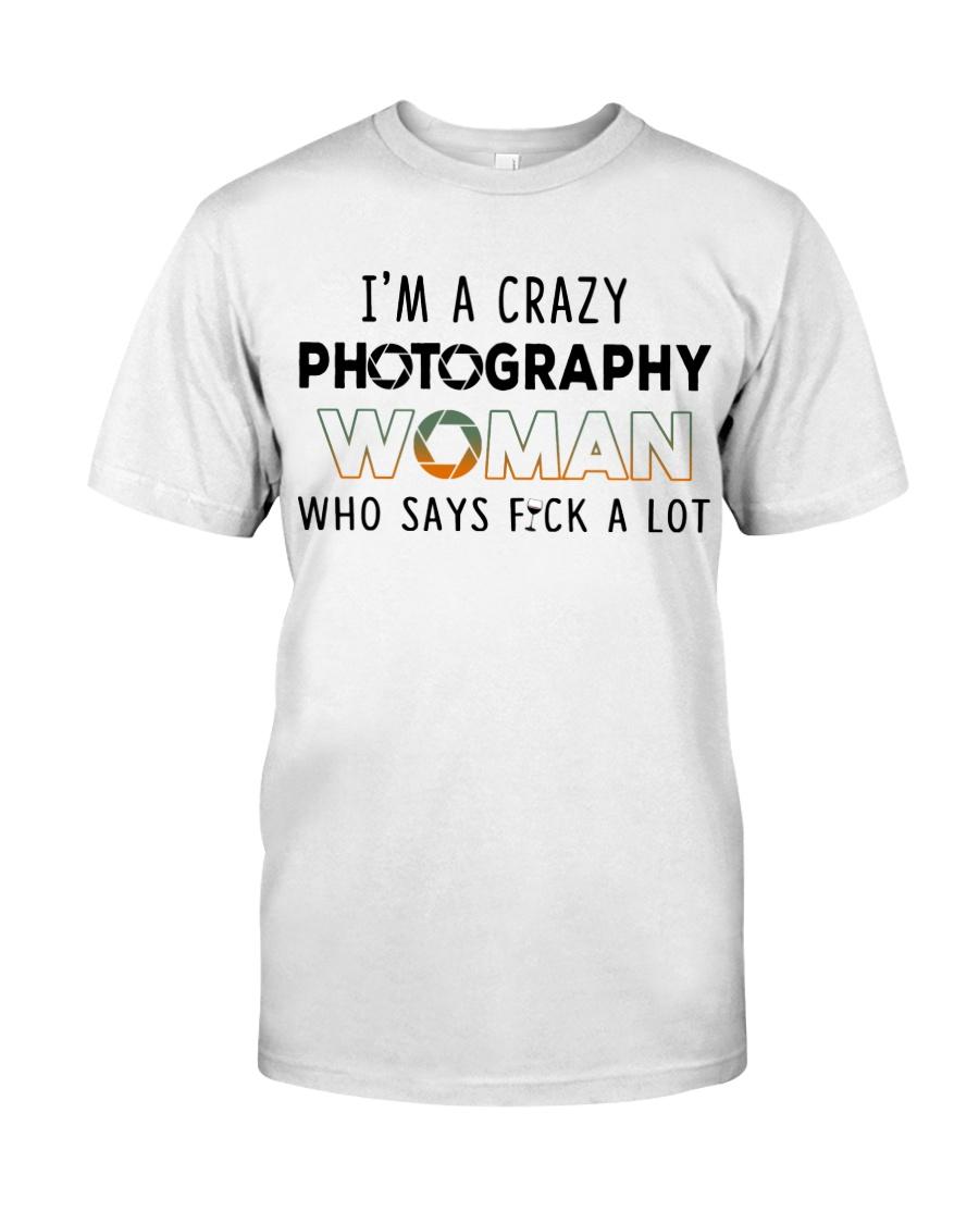 I'm A Crazy Photography Woman Classic T-Shirt