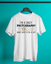 I'm A Crazy Photography Woman Classic T-Shirt lifestyle-mens-crewneck-front-3