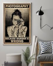 Photography Because Murder Is Wrong 16x24 Poster lifestyle-poster-1