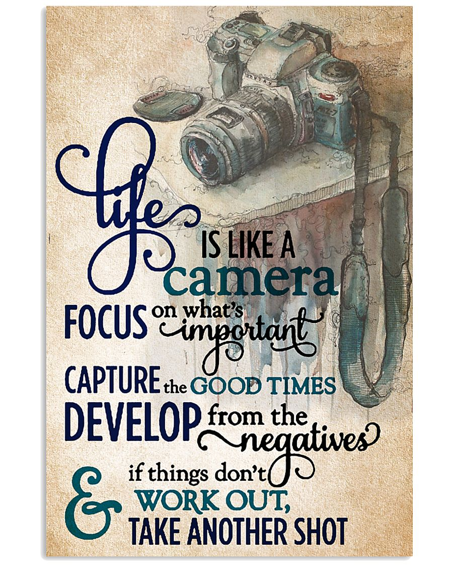 Life Is Like A Camera 11x17 Poster