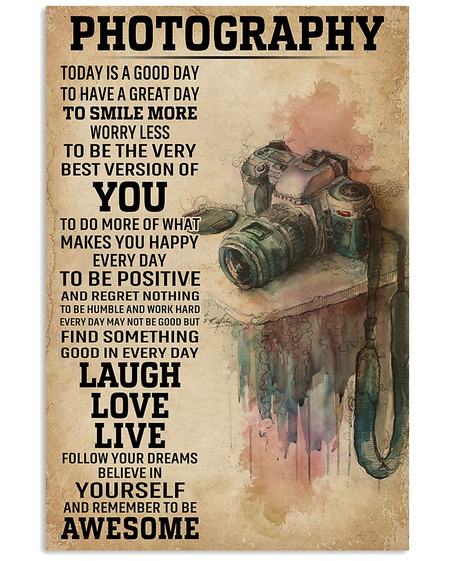 Today Is A Good Day Photography 11x17 Poster