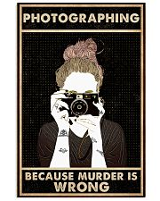 Photography Because Murder Is Wrong 16x24 Poster front