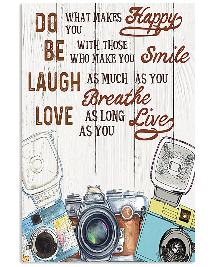 Photography Do What Make You Happy 11x17 Poster
