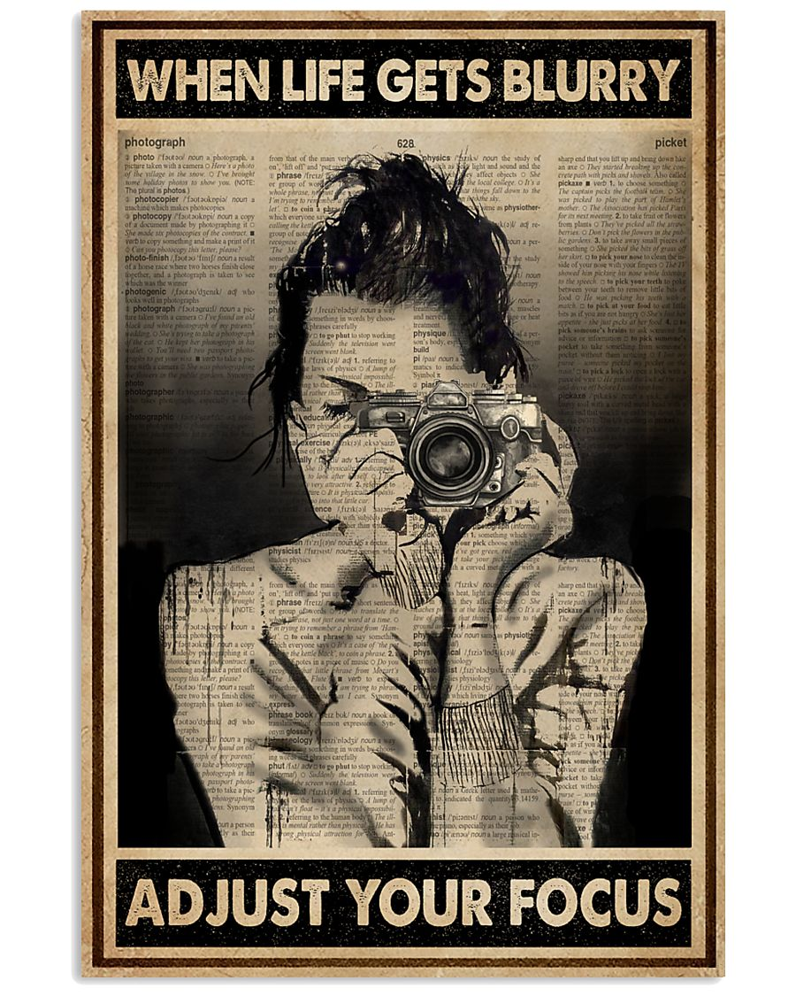 When Life Get Blurry Adjust Your Focus Photography 16x24 Poster