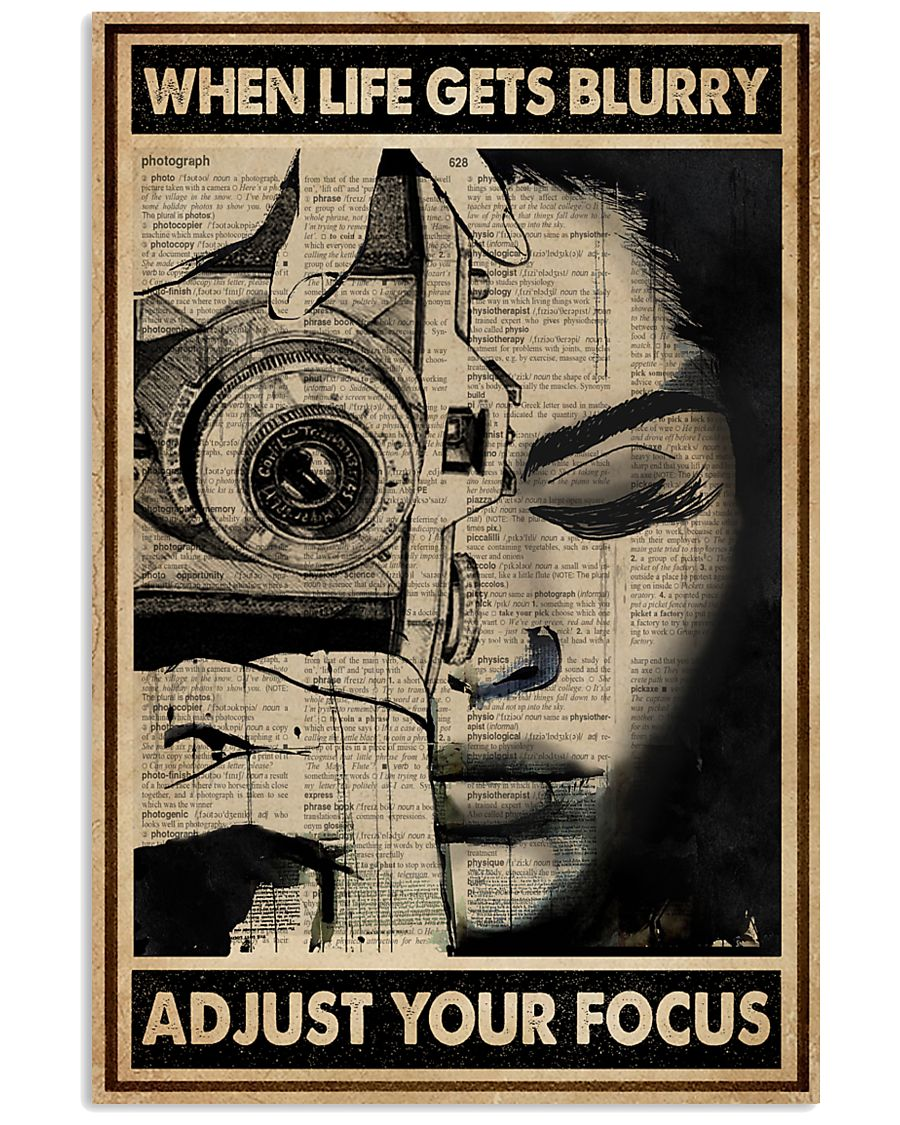 When Life Gets Blurry Adjust Your Focus 16x24 Poster
