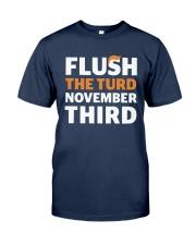 Flush The turd November Third shirt LIMITED UNITS Classic T-Shirt front