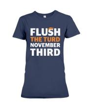 Flush The turd November Third shirt LIMITED UNITS Premium Fit Ladies Tee thumbnail
