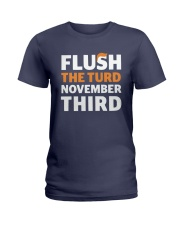 Flush The turd November Third shirt LIMITED UNITS Ladies T-Shirt thumbnail