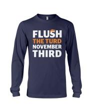 Flush The turd November Third shirt LIMITED UNITS Long Sleeve Tee thumbnail