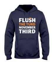 Flush The turd November Third shirt LIMITED UNITS Hooded Sweatshirt thumbnail