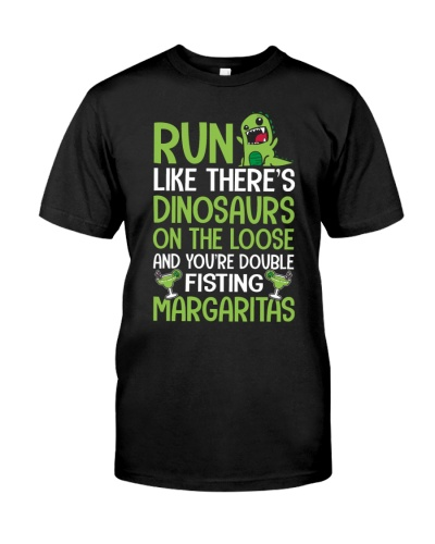 RUN LIKE YOU ARE DOUBLE FISTING MARGARITAS