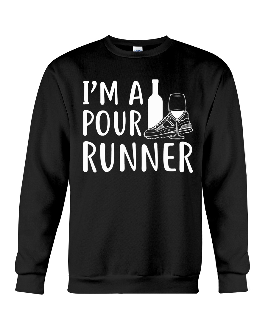 I'M A POUR RUNNER - RUNNING SHIRTS Crewneck Sweatshirt