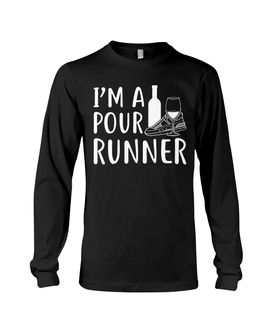 I'M A POUR RUNNER - RUNNING SHIRTS Long Sleeve Tee