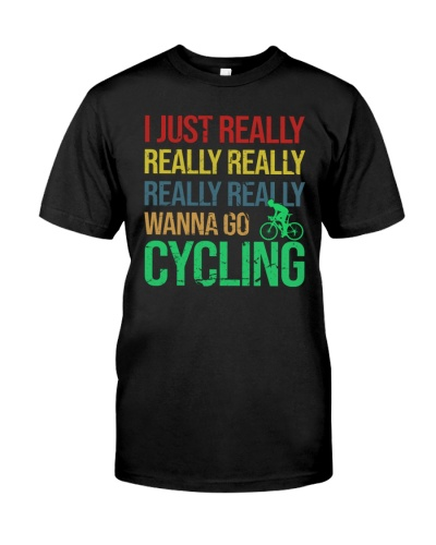 REALLY REALLY WANNA GO CYCLING  - LIMITED EDITION
