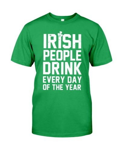 IRISH PEOPLE DRINK EVERYDAY - LIMITED EDITION