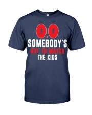 SOMEBODY'S GOT TO WATCH THE KIDS - RUNNING SHIRTS Premium Fit Mens Tee front