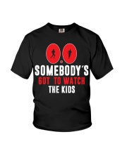 SOMEBODY'S GOT TO WATCH THE KIDS - RUNNING SHIRTS Youth T-Shirt thumbnail