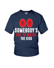 SOMEBODY'S GOT TO WATCH THE KIDS - RUNNING SHIRTS Youth T-Shirt front